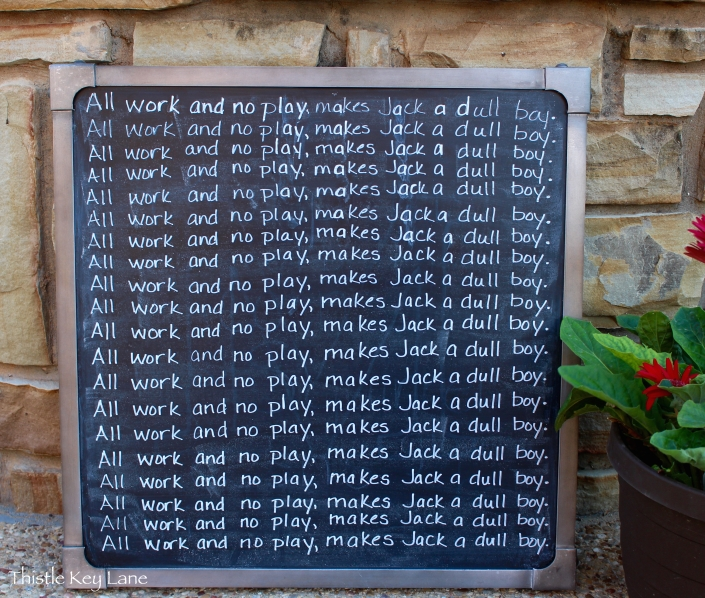 """From The Shining """"All work and no play..."""""""